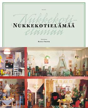 Tutustu syksyllä 2005 ilmestyneeseen kirjaan, Nukkekotielämää (WSOY)