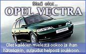 Sinä olet.. Opel Vectra!